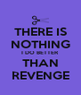 THERE IS NOTHING I DO BETTER THAN REVENGE - Personalised Poster A4 size