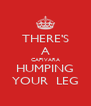 THERE'S A CAPIVARA HUMPING YOUR  LEG - Personalised Poster A4 size