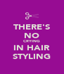 THERE'S NO CRYING IN HAIR STYLING - Personalised Poster A4 size