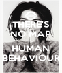 THERE'S NO MAP TO HUMAN BEHAVIOUR - Personalised Poster A4 size