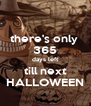 there's only  365 days left till next HALLOWEEN - Personalised Poster A4 size