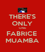 THERE'S ONLY ONE FABRICE  MUAMBA - Personalised Poster A4 size