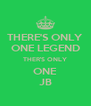 THERE'S ONLY ONE LEGEND THER'S ONLY ONE JB - Personalised Poster A4 size