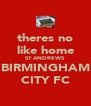 theres no like home ST ANDREWS BIRMINGHAM CITY FC - Personalised Poster A4 size