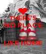 THERE'S NO PLACE   LIKE HOME - Personalised Poster A4 size