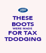 THESE BOOTS WERE MADE FOR TAX TDODGING - Personalised Poster A4 size