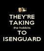 THEY'RE TAKING the hobbits TO ISENGUARD - Personalised Poster A4 size
