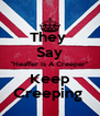"They  Say ""Heaffer Is A Creeper"" Keep Creeping  - Personalised Poster A4 size"