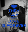 THEY SAY THAT LOVE  IS FOREVER - Personalised Poster A4 size