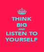 THINK BIG AND LISTEN TO YOURSELF - Personalised Poster A4 size