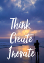 Think  Create Inovate - Personalised Poster A4 size