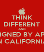 THINK DIFFERENT AND DESIGNED BY APPLE IN CALIFORNIA - Personalised Poster A4 size