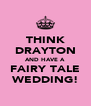 THINK DRAYTON AND HAVE A  FAIRY TALE WEDDING! - Personalised Poster A4 size