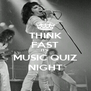THINK FAST IT'S MUSIC QUIZ NIGHT - Personalised Poster A4 size