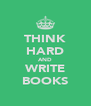 THINK HARD AND WRITE BOOKS - Personalised Poster A4 size