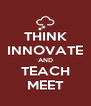 THINK INNOVATE AND TEACH MEET - Personalised Poster A4 size