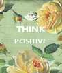 THINK POSITIVE   - Personalised Poster A4 size