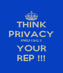 THINK PRIVACY PROTECT YOUR REP !!! - Personalised Poster A4 size