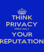 THINK PRIVACY PROTECT YOUR REPUTATION - Personalised Poster A4 size