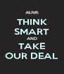 THINK SMART AND TAKE OUR DEAL - Personalised Poster A4 size