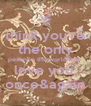 think you're the only peson in the world and  love you  once&again - Personalised Poster A4 size