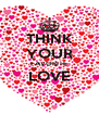 THINK YOUR FAVORITE LOVE  - Personalised Poster A4 size