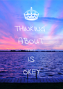 THINKING  ABOUT AAFKE IS OKEY - Personalised Poster A4 size