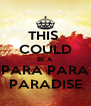 THIS  COULD BE A PARA PARA PARADISE - Personalised Poster A4 size