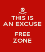 THIS IS AN EXCUSE  FREE ZONE - Personalised Poster A4 size