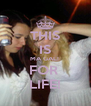 THIS IS MA GAL!  FOR  LIFE! - Personalised Poster A4 size