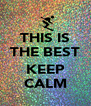 THIS IS THE BEST  KEEP CALM - Personalised Poster A4 size