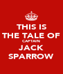 THIS IS THE TALE OF CAPTAIN JACK SPARROW - Personalised Poster A4 size
