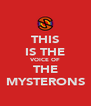 THIS IS THE VOICE OF THE MYSTERONS - Personalised Poster A4 size