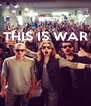 THIS IS WAR     - Personalised Poster A4 size