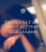 This is who I' am‹з This is all I've got Take it or leave it @ChikaAgnez  - Personalised Poster A4 size
