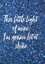This little light of mine, I'm gonna let it shine - Personalised Poster A4 size