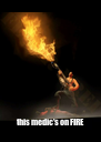this medic's on FIRE - Personalised Poster A4 size