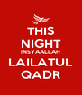 THIS NIGHT INSYAALLAH LAILATUL QADR - Personalised Poster A4 size