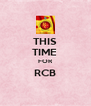 THIS TIME  FOR RCB  - Personalised Poster A4 size