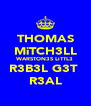 THOMAS MiTCH3LL WARSTON3S LiTTL3 R3B3L G3T  R3AL - Personalised Poster A4 size
