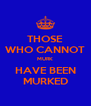 THOSE WHO CANNOT MURK HAVE BEEN MURKED - Personalised Poster A4 size