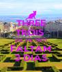 THREE TROIS  TRE, TRI, TŘETÍ FALTAM 3 DIAS - Personalised Poster A4 size