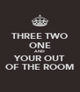 THREE TWO ONE AND YOUR OUT OF THE ROOM - Personalised Poster A4 size