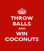 THROW BALLS AND WIN COCONUTS - Personalised Poster A4 size