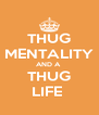 THUG MENTALITY AND A  THUG LIFE  - Personalised Poster A4 size