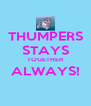 THUMPERS STAYS TOGETHER ALWAYS!  - Personalised Poster A4 size