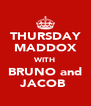 THURSDAY MADDOX WITH BRUNO and JACOB  - Personalised Poster A4 size