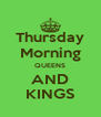 Thursday Morning QUEENS AND KINGS - Personalised Poster A4 size