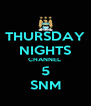 THURSDAY NIGHTS CHANNEL  5 SNM - Personalised Poster A4 size