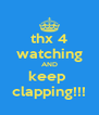 thx 4 watching AND keep  clapping!!! - Personalised Poster A4 size